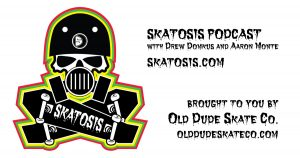 Skatosis - A skateboarding podcast